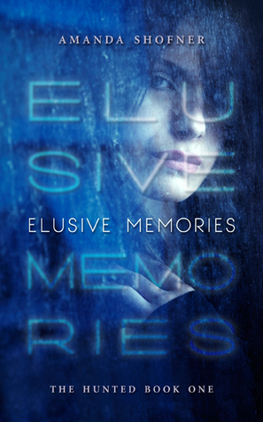 Elusive Memories (The Hunted, #1)