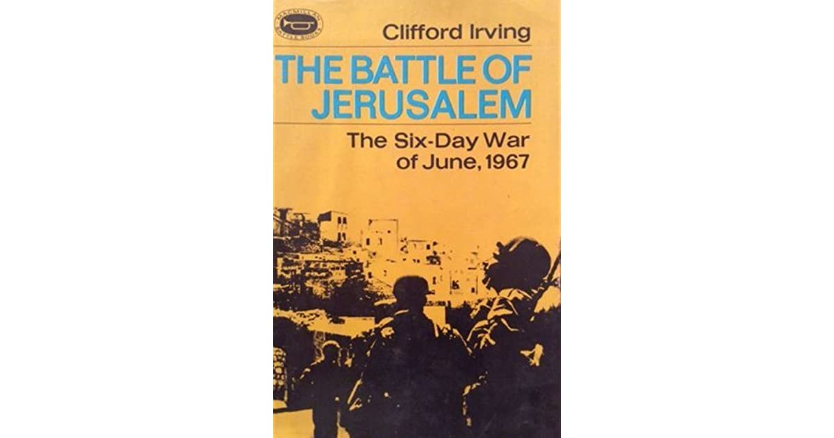 THE BATTLE OF JERUSALEM - a Short History of the Six-Day War: June
