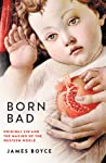 Born Bad: Original Sin and the Making of the Western World