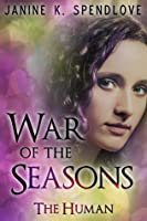 War of the Seasons, Book 1: The Human