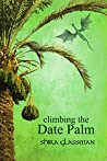 Climbing the Date Palm by Shira Glassman