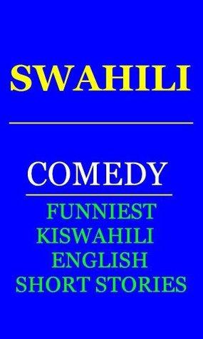 Kiswahili comedy:Interesting Kiswahili Short stories in