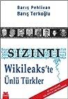 Download ebook Sızıntı Wikileaks'te Ünlü Türkler by Barış Pehlivan