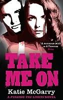 Take Me On (Pushing the Limits, #4)
