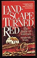 Landscape turned red the battle of antietam by stephen w sears landscape turned red fandeluxe Choice Image