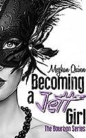 Becoming a Jett Girl (Bourbon, #1)