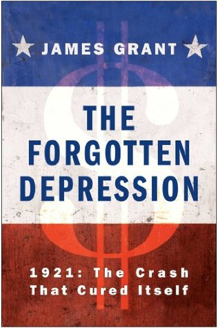 The Forgotten Depression: 1921: The Crash That Cured Itself