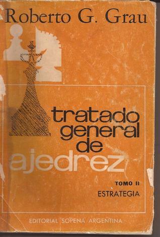 Tratado General De Ajedrez Tomo Ii By Roberto G Grau