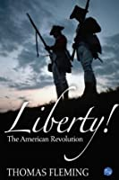 Liberty! The American Revolution ((The Thomas Fleming Library))