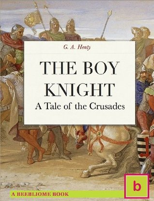 The Boy Knight (Historical Fiction for Teens: Illustrated Edition): A Tale of the Crusades