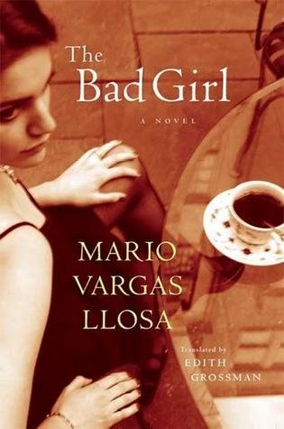 Mario Vargas Llosa - The Bad Girl