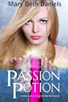 Passion Potion: A New Adult Paranormal Romance