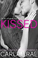 KISSED (My Once and Future Love Revisited #1)