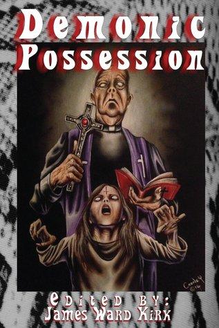 Demonic Possession by James Ward Kirk
