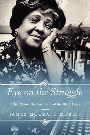 Eye on the Struggle Ethel Payne, the First Lady of the Black Press