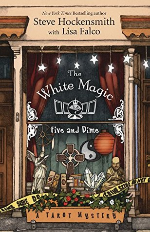The White Magic Five and Dime by Steve Hockensmith