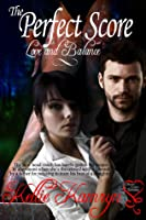The Perfect Score (Love and Balance 2)