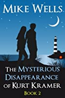 The Mysterious Disappearance of Kurt Kramer: Book 2