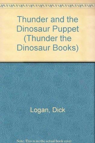 Thunder And The Dinosaur Puppet (Thunder The Dinosaur Books)