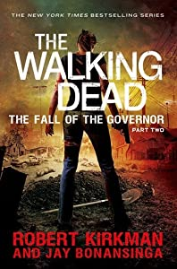 The Fall of the Governor: Part Two (The Walking Dead #4)