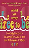 When We Were Free to Be: Looking Back at a Children's Classic and the Difference It Made audiobook download free