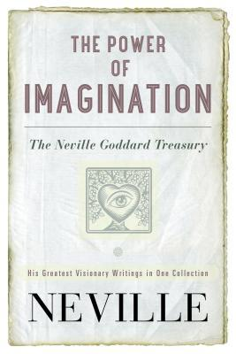 The Power of Imagination by Neville Goddard
