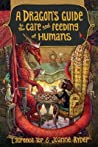 A Dragon's Guide to the Care and Feeding of Humans (A Dragon's Guide, #1) ebook download free