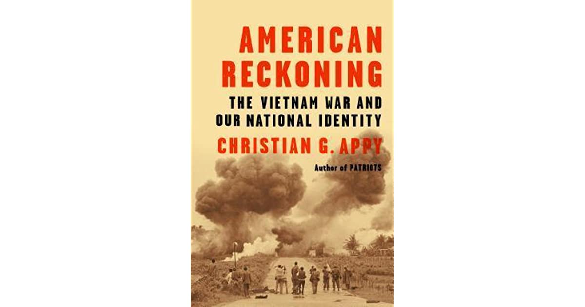 American Reckoning The Vietnam War And Our National Identity By