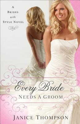 Every Bride Needs a Groom (Brides With Style, #1)