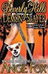 Beverly Hills Demon Slayer (Demon Slayer, #6)