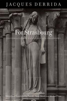 For Strasbourg: Conversations of Friendship and Philosophy