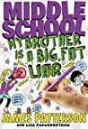 Middle School: My Brother Is a Big, Fat Liar (Middle School, #3)