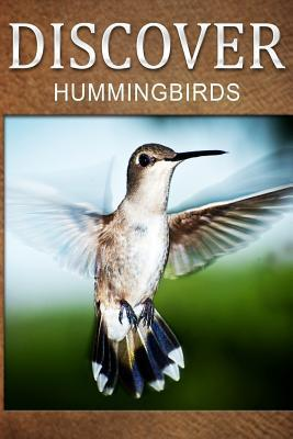 Hummingbirds - Discover: Early Readers Wildlife Photography Book  by  Discover Press