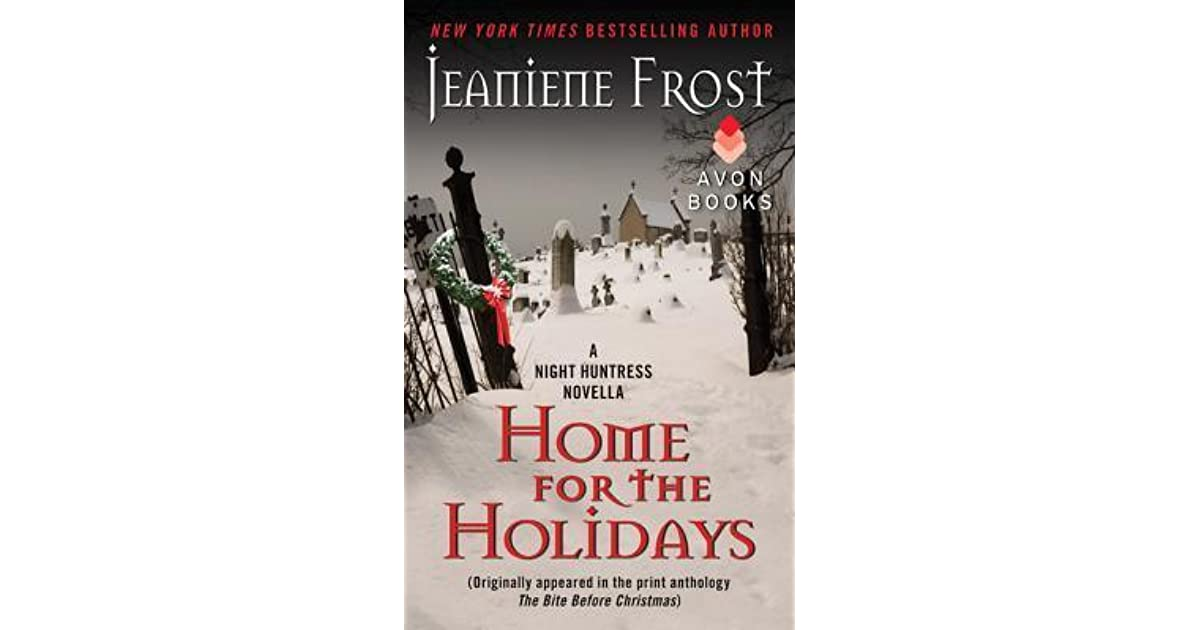 Home For The Holidays Night Huntress 65 By Jeaniene Frost