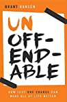 Unoffendable: How Just One Change Can Make All of Life Better