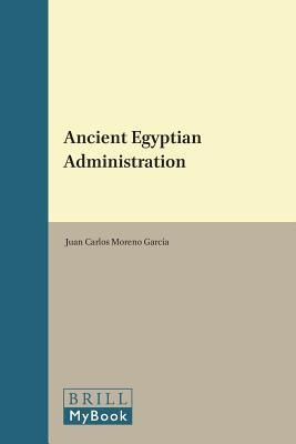 Ancient Egyptian Administration (Handbook of Oriental Studies)