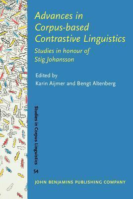 Advances in Corpus-based Contrastive Linguistics - Studies in honour of Stig Johansson