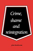 Crime, Shame and Reintegration