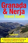 Granada & Nerja Travel Guide: Attractions, Eating, Drinking, Shopping & Places to Stay