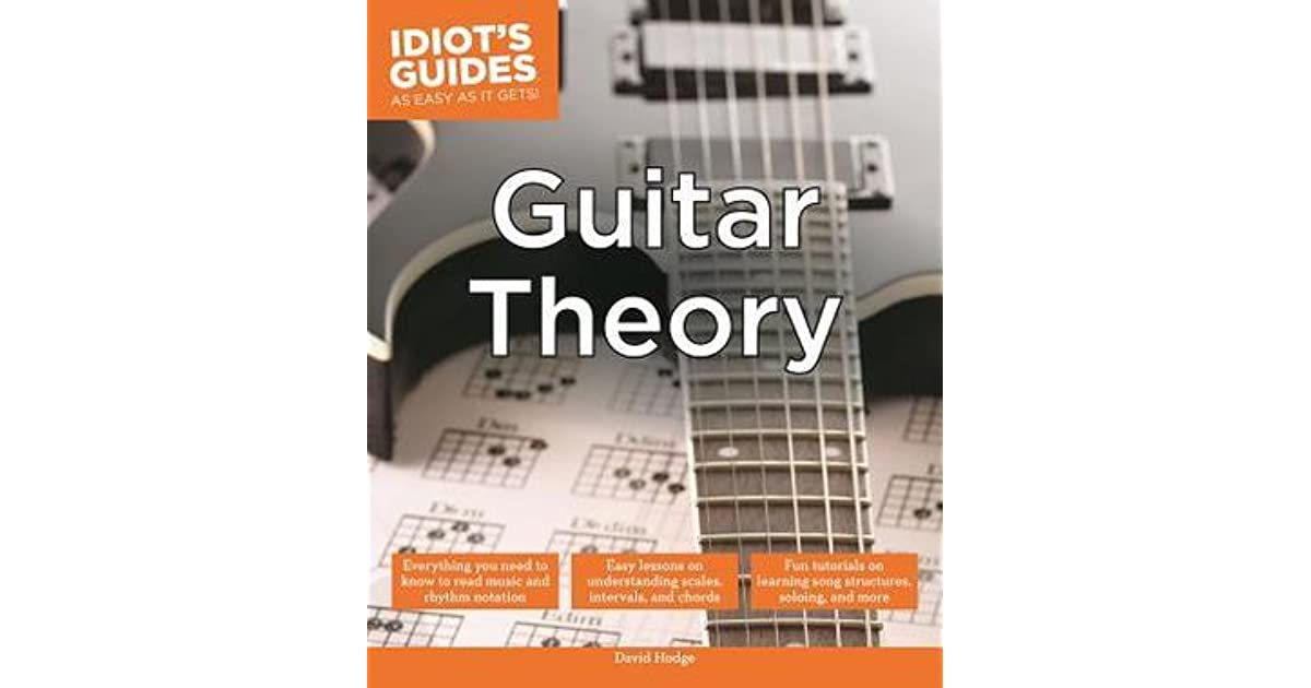 Idiot S Guides Guitar Theory By David Hodge