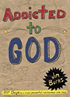 Addicted to God