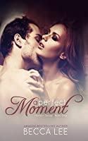 A Perfect Moment (Perfect, #1)