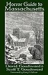 Horror Guide to Massachusetts by David Goudsward