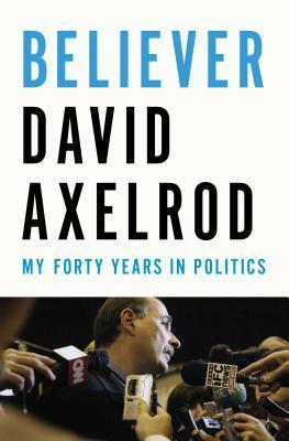Believer  My Forty Years in Politics