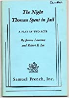 The Night Thoreau Spent in Jail: A Play in Two Acts