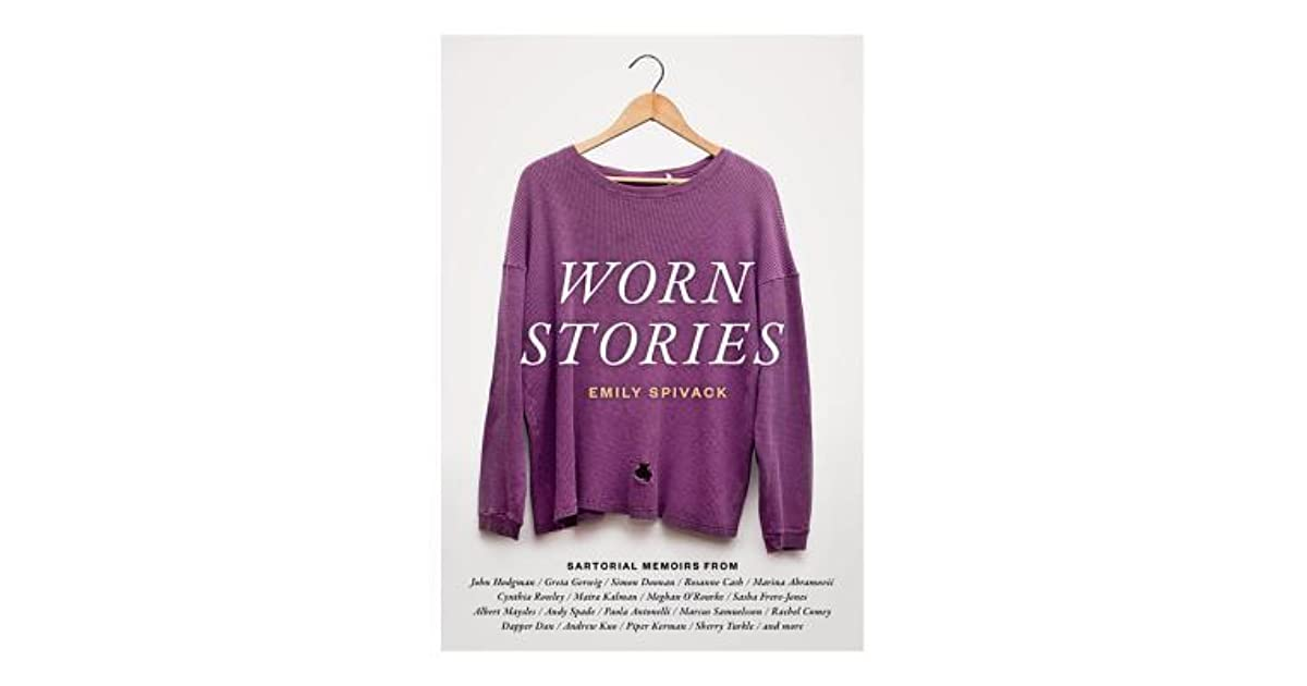 ea616a9189 Worn Stories by Emily Spivack
