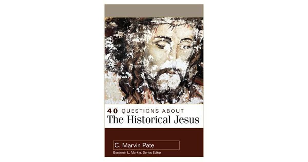 40 Questions About The Historical Jesus By C Marvin Pate