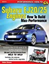 Subaru EJ20/25 Engines: How to Build Max Performance