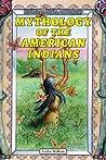 Mythology of the American Indians