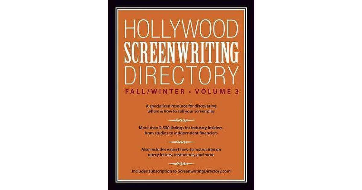 Hollywood Screenwriting Directory Fall/Winter Volume 3: A